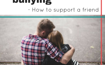 Bullying: How to support a friend