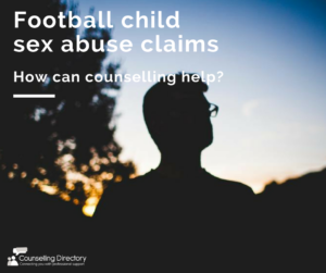 football child sex abuse claims counselling help