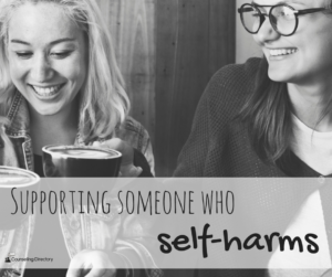 Supporting someone who self-harms