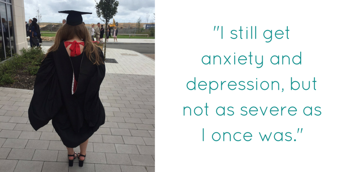 I still get anxiety and depression, but not as severe as I once was.