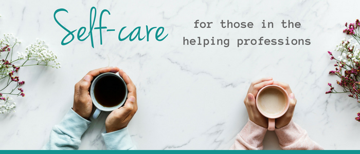self-care for those in the helping professions
