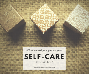 What would you put in a self-care first aid box?