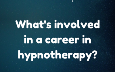 A career in hypnotherapy, what's involved?