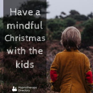 Have a mindful Christmas with the kids