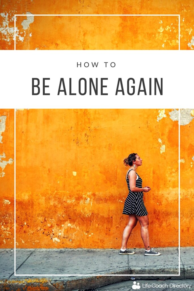 how to be alone again