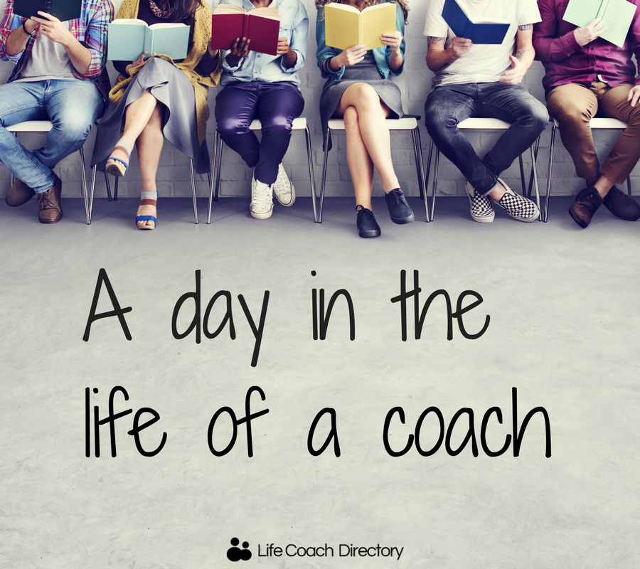A day in the life of a coach - Life Coach Directory