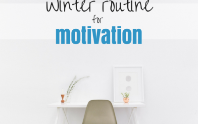 Winter routine for motivation