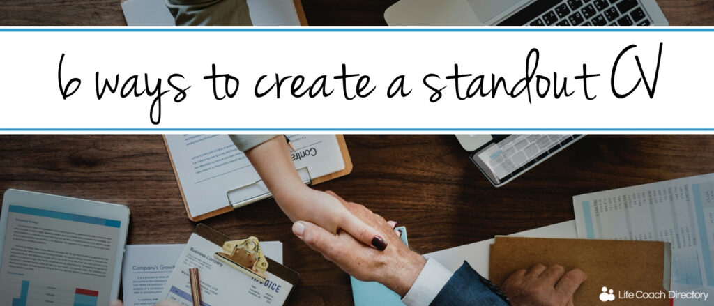 fa87cdb89f6099 6 ways to create a standout CV - Life Coach Directory