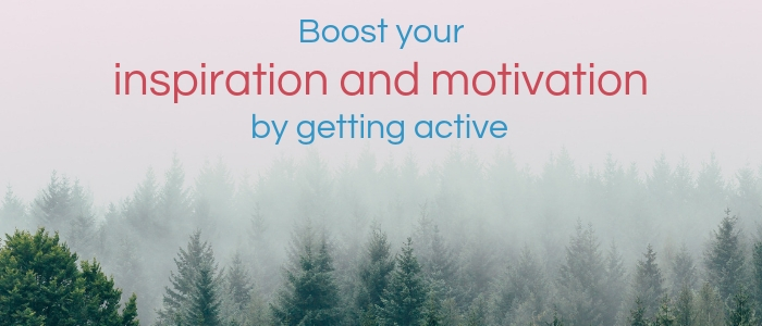 Boost your inspiration and motivation by getting active is written above a misty forest
