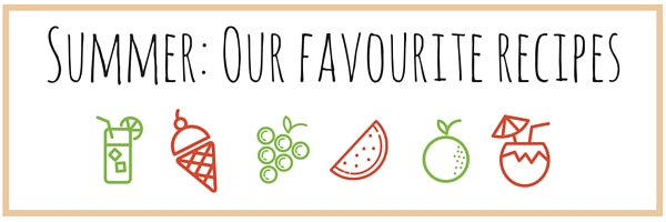 Summer_ Our favourite recipes
