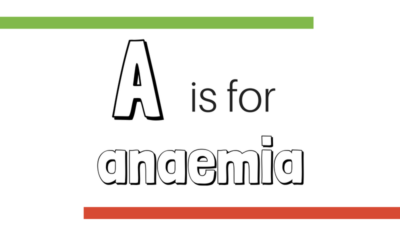 A to Z of Nutrition: A is for anaemia