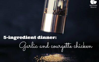 5-ingredient dinner: Garlic and courgette chicken