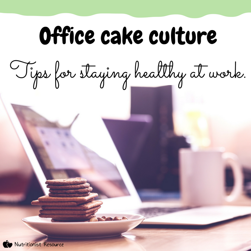 Office cake culture - staying healthy at work