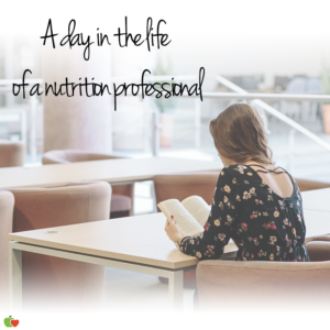 day in the life of a nutrition professional - student series
