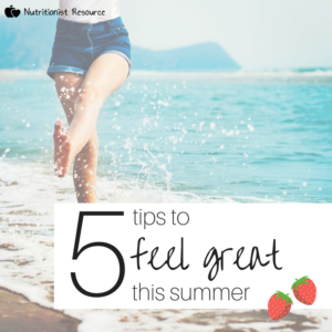 5 tips to feel great this summer