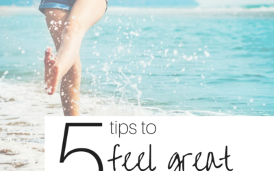 5 ways to feel great this summer