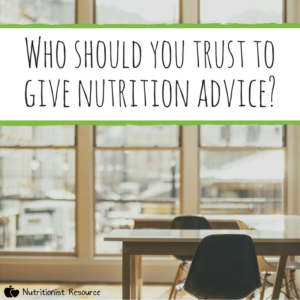 who shoudl you trust to give nutrition advice?