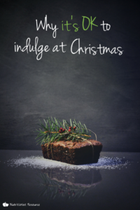 why its ok to indulge at christmas
