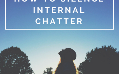 How to silence internal chatter
