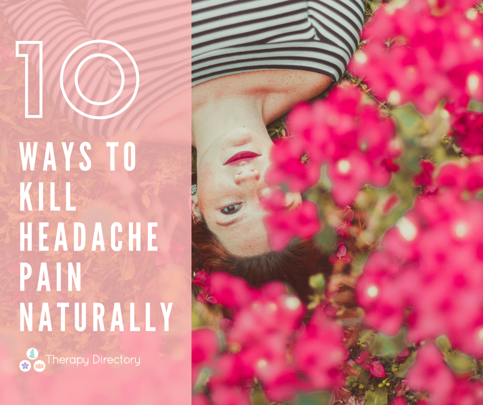 10 ways to kill headache pain naturally