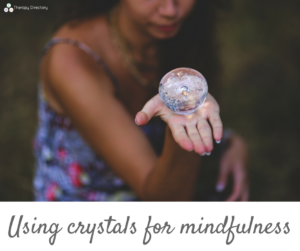 Using crystals for mindfulness