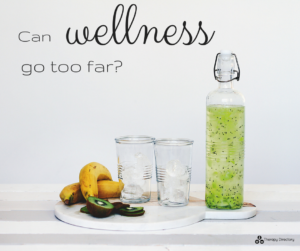 can-wellness-go-too-far