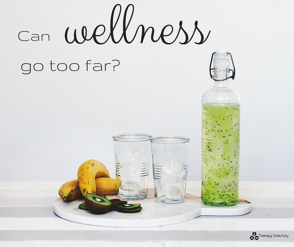 can-wellness-go-too-far