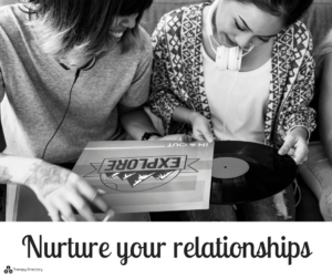 Nurture your relationships