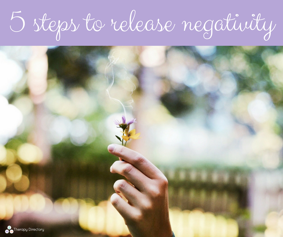 5 steps to release negativity