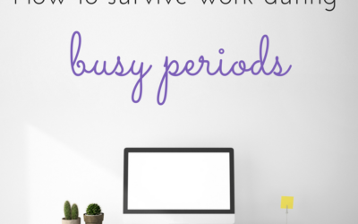 How to survive work during busy periods