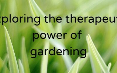 Exploring the therapeutic power of gardening