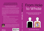 #1 Amazon Best Seller -'From Hole to Whole - Embracing the Transformational Power of Grief and Loss'