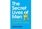 New Book<br />The Secret Lives of Men - Ten keys to unlock the mystery