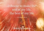 I choose to make the rest of my life the best of my life