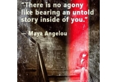 Sharing your story eases the pain<br />-Maya Angelou