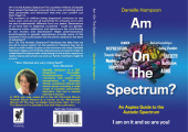 Am I On The Autistic Spectrum<br />Am I On The Spectrum - An Aspies Gide to the Autistic Spectrum Iam on it and so are you!