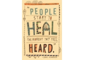True Story - People start to heal the moment they feel heard