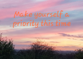 It has to start with you ...<br />Is it time to make yourself a priority?