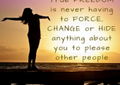 You dont have to change for other people