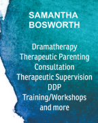 Samantha Bosworth - Dramatherapist. DDP. (Attachment And Trauma).