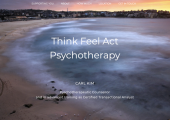 Think Feel Act www.ThinkFeelAct.life Pscyhotherapy Counselling essex north chelmsford carl kim