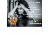 ADDICTIONS<br />Don't ask Why the Addiction - Ask what is the Pain behind the Addiction