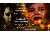 TRAUMA & PTSD<br />Trauma creates the change you don't chose - Healing is creating the chose you do chose