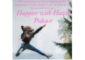 Welcome to my Podcast<br />Would you like to be Happier? Here's how.