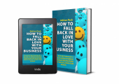 How To Fall Back In Love With Your Business - Business Development Book