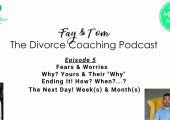 Divorce Coaching Podcast - YouTube - Ep5 Fears & Whys?