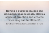 Having a Purpose<br />Guides your decisions