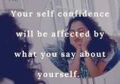 Your words can affect your self confidence