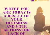 Take a moment to reflect on your decisions and your actions because they determine your results.