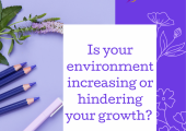 Your environment can affect your personal growth.